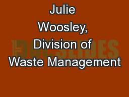 Julie Woosley, Division of Waste Management
