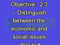 Chapter 6 Section 1 Objective:  2.3 – Distinguish between the economic and social issues that led PowerPoint PPT Presentation