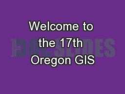 Welcome to the 17th Oregon GIS