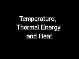 Temperature,  Thermal Energy and Heat
