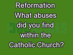 Protestant Reformation What abuses did you find within the Catholic Church?