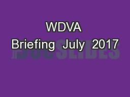 WDVA Briefing  July  2017