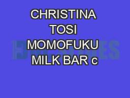 CHRISTINA TOSI MOMOFUKU MILK BAR c PowerPoint PPT Presentation
