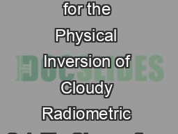 Considerations for the Physical Inversion of Cloudy Radiometric Satellite Observations PowerPoint PPT Presentation