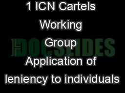 1 ICN Cartels Working Group Application of leniency to individuals