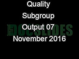 Quality Subgroup Output 07 November 2016 PowerPoint PPT Presentation