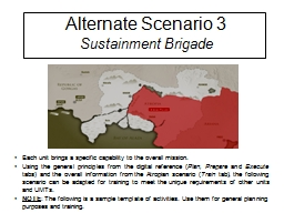 Alternate Scenario 3 Sustainment Brigade