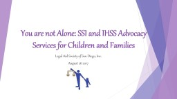 You are not Alone: SSI and IHSS Advocacy Services for Children and Families