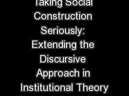 Taking Social Construction Seriously: Extending the Discursive Approach in Institutional Theory PowerPoint Presentation, PPT - DocSlides