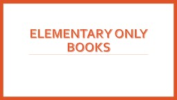 Elementary Only Books Ms. Bixby�s Last Day
