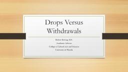 Drops Versus Withdrawals