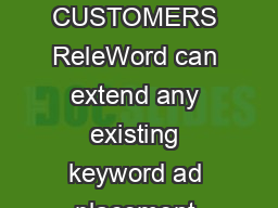 BENEFITS TO CUSTOMERS ReleWord can extend any existing keyword ad placement service seamlessly