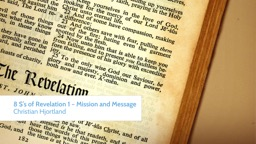 8  S's   of  Revelation 1 – Mission and