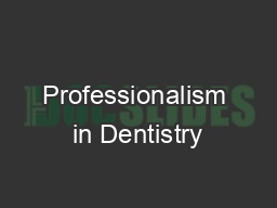 Professionalism in Dentistry