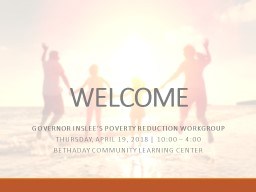 WELCOME GOVERNOR INSLEE'S POVERTY REDUCTION WORKGROUP