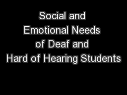 Social and Emotional Needs of Deaf and Hard of Hearing Students