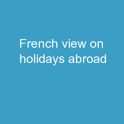 French view on holidays abroad