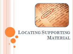 Locating Supporting Material