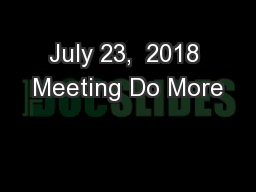July 23,  2018 Meeting Do More