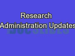 Research Administration Updates PowerPoint PPT Presentation