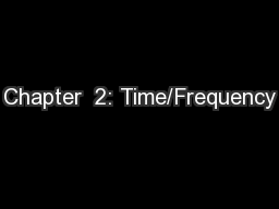 Chapter  2: Time/Frequency PowerPoint Presentation, PPT - DocSlides