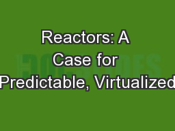 Reactors: A Case for Predictable, Virtualized PowerPoint PPT Presentation