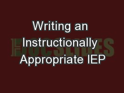 Writing an Instructionally Appropriate IEP PowerPoint Presentation, PPT - DocSlides