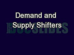 Demand and Supply Shifters PowerPoint Presentation, PPT - DocSlides