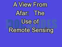 A View From Afar:   The Use of Remote Sensing PowerPoint Presentation, PPT - DocSlides