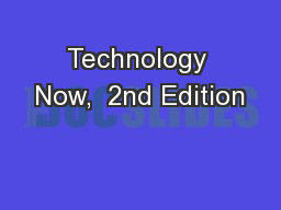 Technology Now,  2nd Edition PowerPoint Presentation, PPT - DocSlides