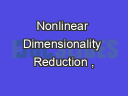 Nonlinear Dimensionality Reduction ,