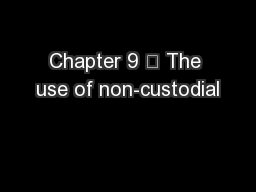 Chapter 9  The use of non-custodial