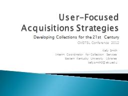 User-Focused         Acquisitions Strategies