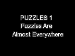 PUZZLES 1 Puzzles Are Almost Everywhere