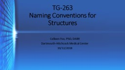 TG-263 Naming Conventions for Structures PowerPoint PPT Presentation