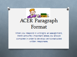 ACER Paragraph Format When you respond in writing to an assignment, there are a few important steps