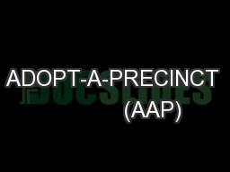 ADOPT-A-PRECINCT             (AAP)