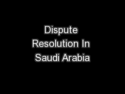 Dispute Resolution In Saudi Arabia