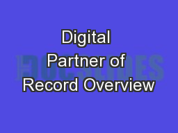 Digital Partner of Record Overview