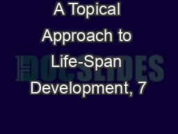 A Topical Approach to Life-Span Development, 7