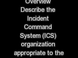Unit 1: Course Overview Describe the Incident Command System (ICS) organization appropriate to the PowerPoint PPT Presentation
