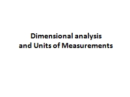 Dimensional analysis and Units of Measurements