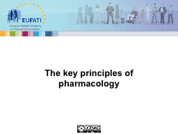 The  key principles of pharmacology