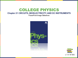 College Physics Chapter 21 CIRCUITS