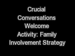 Crucial Conversations Welcome Activity: Family Involvement Strategy