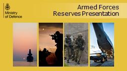 Armed Forces  Reserves Presentation