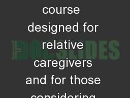 A  foundational course  designed for relative caregivers and for those considering the role of a fo