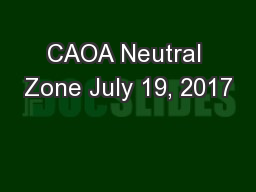 CAOA Neutral Zone July 19, 2017