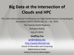 Big Data at the Intersection of Clouds and�HPC�