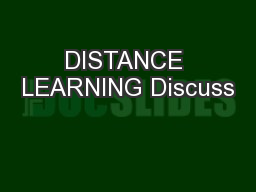 DISTANCE LEARNING Discuss